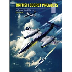 Crecy Publishing British Secret Projects:Volume 1: Jet Fighters since 1950 HC (2nd edition 2017)