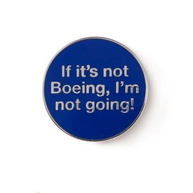 The Boeing Store Pin If It's Not Going, I'm Not Going