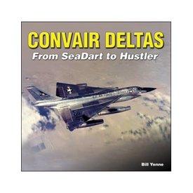 Specialty Press Convair Deltas: From Seadart to Hustler HC