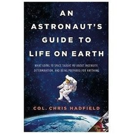An Astronaut's Guide to Life on Earth: Chris Hadfield hardcover