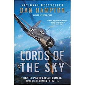 Lords of the Sky: Fighter Pilots & Air Combat: Red Baron to F-16 hardcover