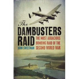 Cassell Books Dambusters Raid:The Most Audacious Bombing Raid of the Second World War SC