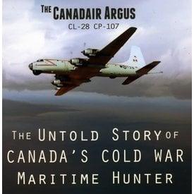 Canadair Argus: Canada's Cold War Maiitime Hunter HC