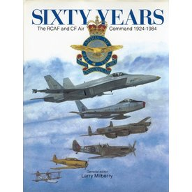 CANAV BOOKS Sixty Years:RCAF & CF Air Command:1924-1984:CANAV Books HC