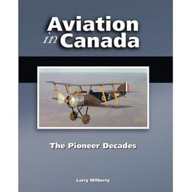 CANAV BOOKS Aviation in Canada: Volume 1: The Pioneer Decades hardcover