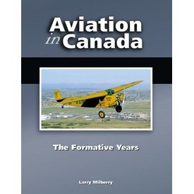 CANAV BOOKS Aviation in Canada: Volume 2: The Formative Years: CANAV Books HC