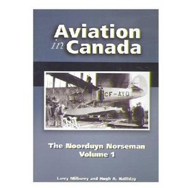 CANAV BOOKS Aviation in Canada: Volume 5: Noorduyn Norseman: Volume 1 HC
