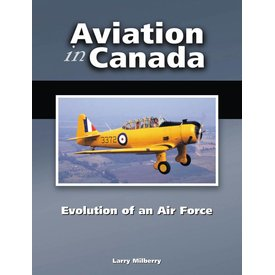 CANAV BOOKS Aviation in Canada: Volume 3: Evolution of Air Force hardcover