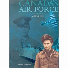 CANAV BOOKS Canada's Air Force at War & Peace: Volume 1:CANAV Books HC