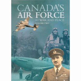 CANAV BOOKS Canada's Air Force at War & Peace: Volume 2: CANAV Books HC