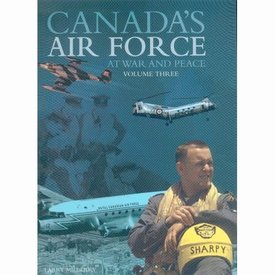 CANAV BOOKS Canada's Air Force at War & Peace; Volume 3 HC