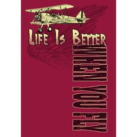 Life Is Better When You Fly T-Shirt