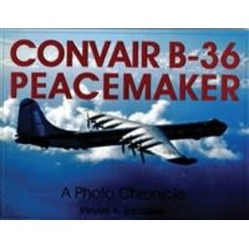 Schiffer Publishing Convair B36 Peacemaker: Photo Chronicle softcover