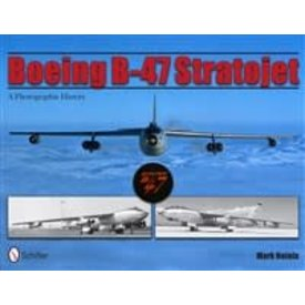 Schiffer Publishing Boeing B47 Stratojet:Photographic History SC