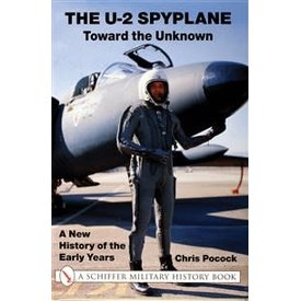 Schiffer Publishing U2 Spyplane:Towards the Unknown: New History of the Early Years HC
