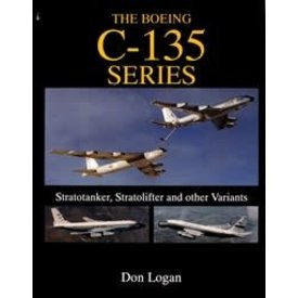 Schiffer Publishing Boeing C135 Series: Stratotanker, Stratolifter and other Variants HC