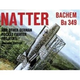 Schiffer Publishing Natter: Bachem BA349 & Other German Rocket Projects SC