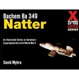 Schiffer Publishing Bachem BA349 Natter: X-Planes of the Third Reich softcover