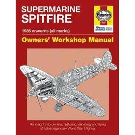 Haynes Publishing Supermarine Spitfire: Owner's Workshop Manual: 1936 Onwards (all marks) HC