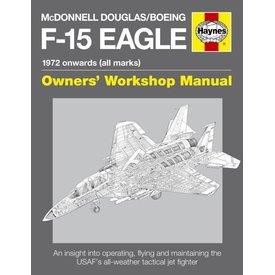 Haynes Publishing McDonnell Douglas / Boeing F15 Eagle:Owner's Workshop Manual: 1972 onwards, all marks HC