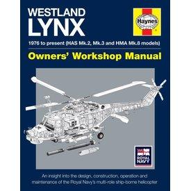 Haynes Publishing Westland Lynx: Owner's Workshop Manual: 1976 onwards (HAS Mk 2, Mk 3 and HMA Mk 8 models)  HC