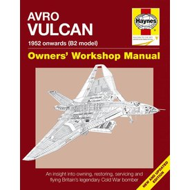 Haynes Publishing Avro Vulcan: Owner's Workshop Manual: 1952 Onwards: B2 model: Hardcover