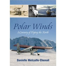 Dundurn Press Polar Winds: A Century of Flying in the North SC