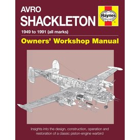 Haynes Publishing Avro Shackleton: Owner's Workshop Manual: 1949-1991, all models HC