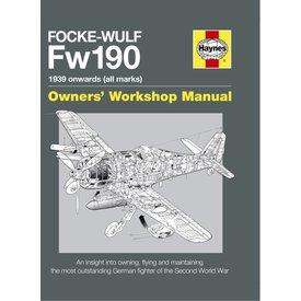 Haynes Publishing Focke Wulf FW190: Owner's Workshop Manual: 1939 Onwards, all marks Hardcover