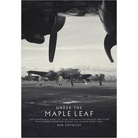 Fighting High Ltd. Under the Maple Leaf: 4 Canadian Volunteers in Bomber Command hardcover