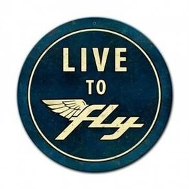 TIN SIGN LIVE TO FLY (ROUND)