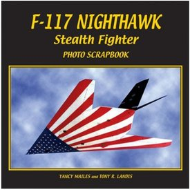 Specialty Press F117 Nighthawk Stealth Fighter: Photo Scrapbook softcoverHOTO SCR