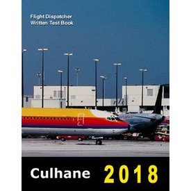 Culhane Flight Dispatcher Written Test Book 2018 (Revised edition)