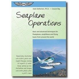 ASA - Aviation Supplies & Academics Seaplane Operations: Basic & Advanced Softcover