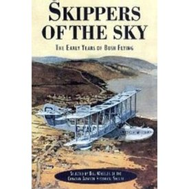 Skippers of the Sky: Early Bush Flying hardcover