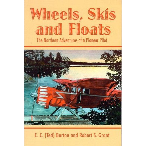 Wheels, Skis, and Floats: Northern Adventures of a Pioneer Pilot SC