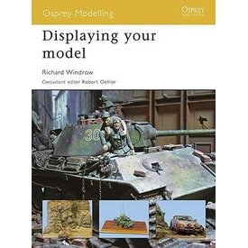 Osprey Publications DISPLAYING YOUR MODEL:MOD#44 OSPREY SC