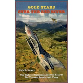 Aviation That Guards Press Gold Stars over the Red River: Fighter Regiments & Aces of Vietnam Softcover