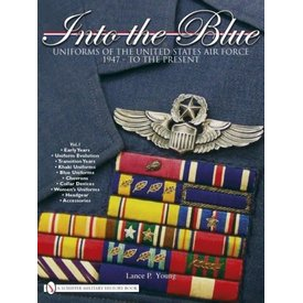 Schiffer Publishing INTO THE BLUE: UNIFORMS OF THE USAF: VOL.1