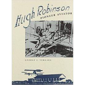 HUGH ROBINSON:PIONEER AVIATOR