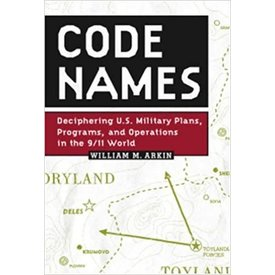 Code Names: Deciphering US Military Plans & Operations in 911 World Hardcover