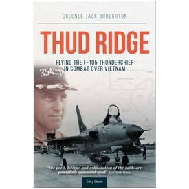 Crecy Publishing Thud Ridge: F105 Thunderchief over Vietnam Softcover