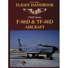 Schiffer Publishing Flight Handbook: USAF Series F86D & TF86D Sabre Aircraft Softcover*SALE PRICE*