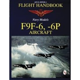 Schiffer Publishing Flight Handbook: Navy Models F9F-6,-6P Cougar Aircraft Softcover