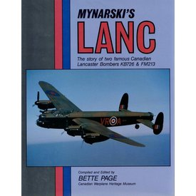 Boston Mills Press Mynarski's Lanc: Story of Two Famous Canadian Lancaster Bombers KB726 & FM213 Hardcover (Used Copy)**o/p**