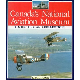 Canada's National Aviation Museum: It's History and Collections Hardcover (Used Copy)**o/p**