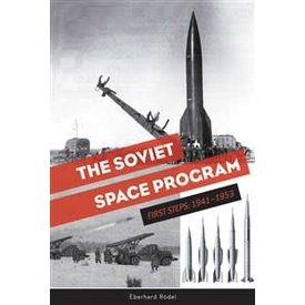 Schiffer Publishing Soviet Space Program First Steps: 1941–1953 hardcover
