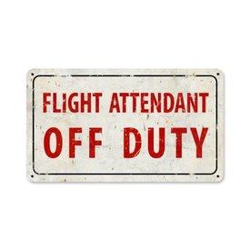 Flight Attendant Off Duty Metal Sign