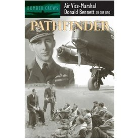 Crecy Publishing Pathfinder: Air Vice Marshall Donald Bennett, CD, CBE, DSO: Bomber Crews Series softcover