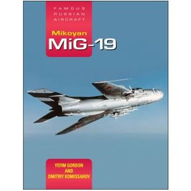Crecy Publishing Mikoyan MIG19: Famous Russian Aircraft: FRA hardcover